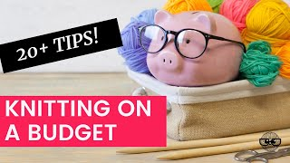 Knitting on a Budget (20+ mone…