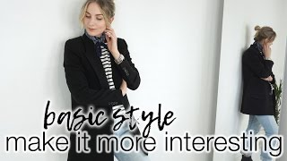 Basic style: how to make it more interesting!