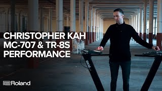 Christopher Kah and Roland MC-707 GROOVEBOX & TR-8S Performance