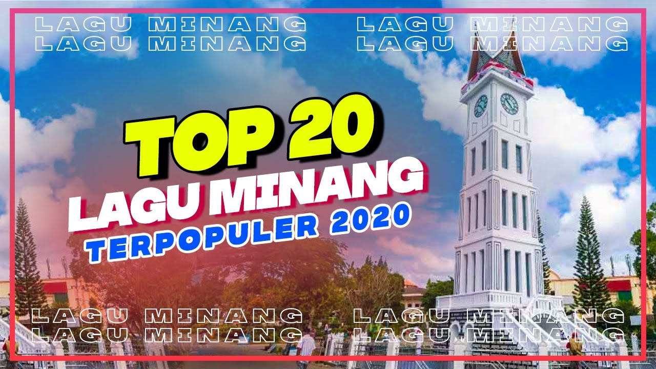 20 LAGU MINANG TERPOPULER & TERBARU 2020