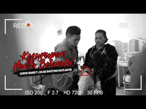 KESURUPAN HANTU BELANDA! Horor Banget Lokasi Shooting Mata Batin