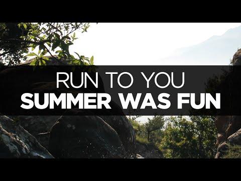 [LYRICS] Summer Was Fun - Run To You (ft. Meron Ryan)