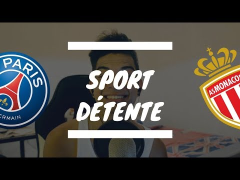 Sport détente #2 : Paris - Monaco ( 33J - Ligue 1 )