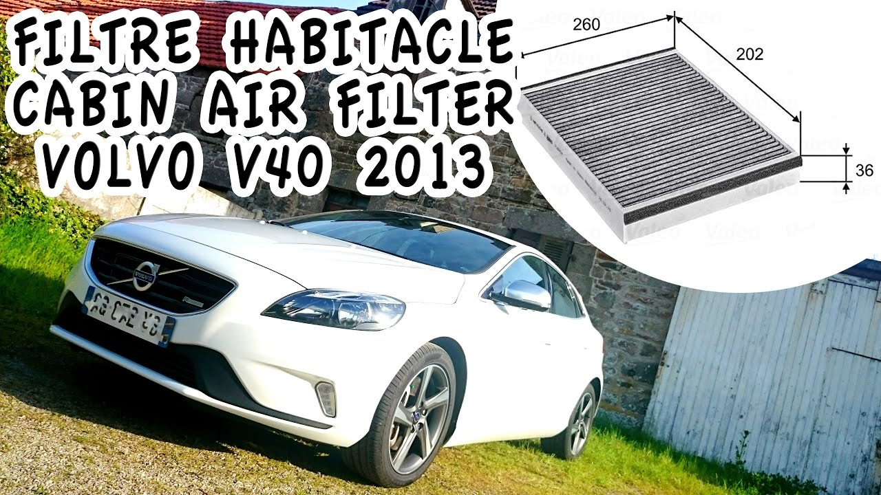 Emplacet Filtre habitacle Volvo V40 2013 - YouTube