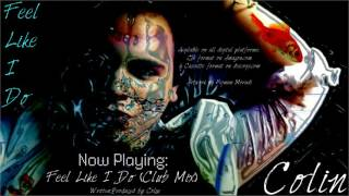 Colin -  Feel Like I Do (Club Mix)(Official Audio)