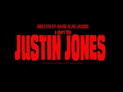 Justin Jones -The Official Short Film.  Written and Directed by David Alan Jacobs