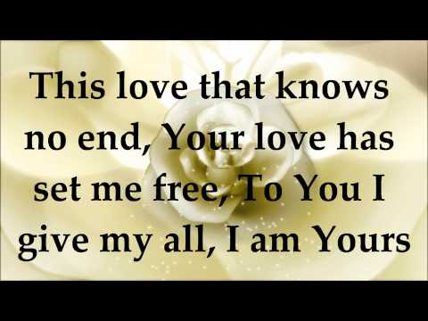 Darlene Zschech - I am Yours - Lyrics - Revealing Jesus