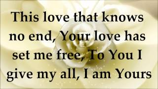 Darlene Zschech - I am Yours - Lyrics - Revealing Jesus