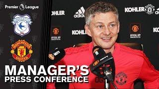 Manager's Press Conference | Cardiff City v Manchester United | Ole Gunnar Solskjaer