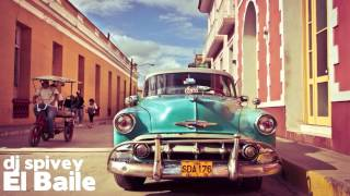 el baile an afro cuban soulful house mix by dj spivey