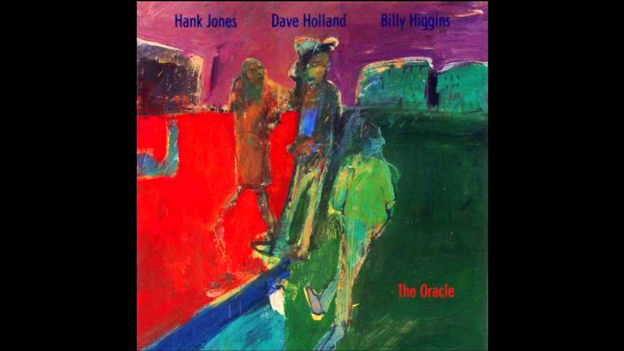 Hank Jones & Dave Holland & Billy Higgins - The Oracle