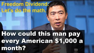 How would we pay for Andrew Yang's $1,000 a month Freedom Dividend? Warning: Math included.