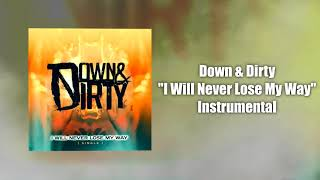 Down Dirty I Will Never Lose My Way Instrumental
