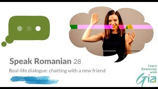 Learn Real Romanian 28: Everyday dialogue