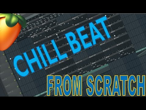 MAKING a CHILL BEAT FROM SCRATCH in FL STUDIO