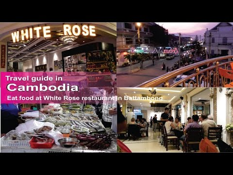 Asian food, top video food in Cambodia, White Rose restraurant in Battambong of Cambodia