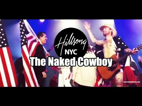 The Naked Cowboy - What Has Hillsong Come To???