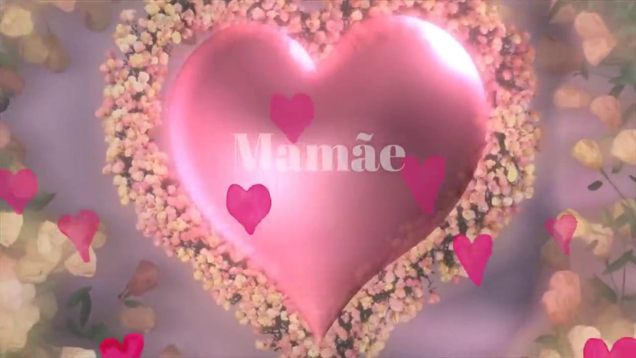 Mensagem Para Mãe De Feliz Dia Das Mães Youtube