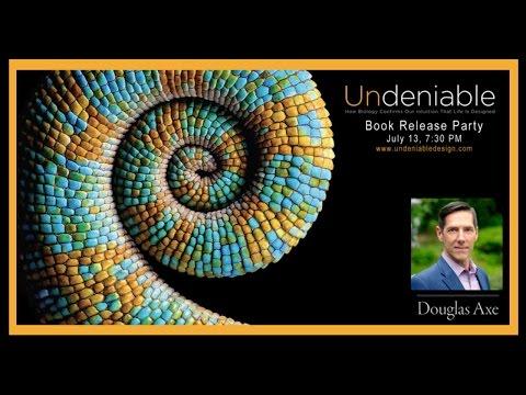 "Author Douglas Axe presents his book ""Undeniable"""