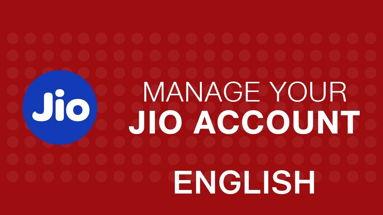 how to use myjio app to manage your jio account english reliance