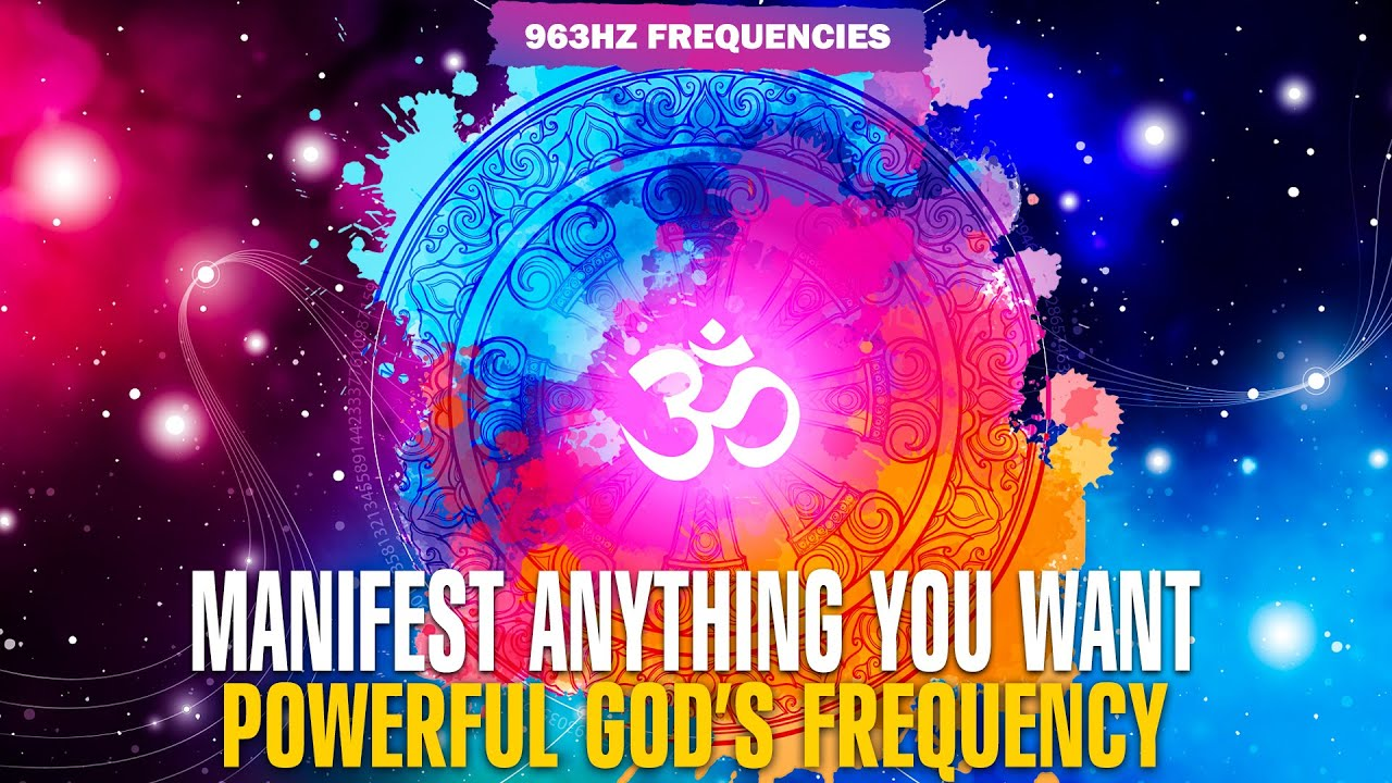 963Hz You Are The Universe ! Manifest Miracles ! Manifest Anything You Desire