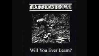 Masskontroll - Will You Ever Learn (FULL ALBUM).