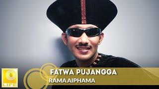 Fatwa Pujangga - Rama Aiphama (Official Audio)