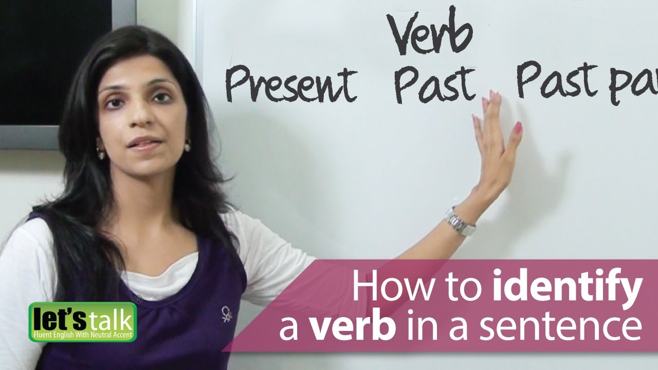English Grammar Lessons : How to identify a verb in a sentence.