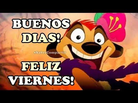 Buenos Dias Feliz Viernes Para Todas Y Todos Youtube