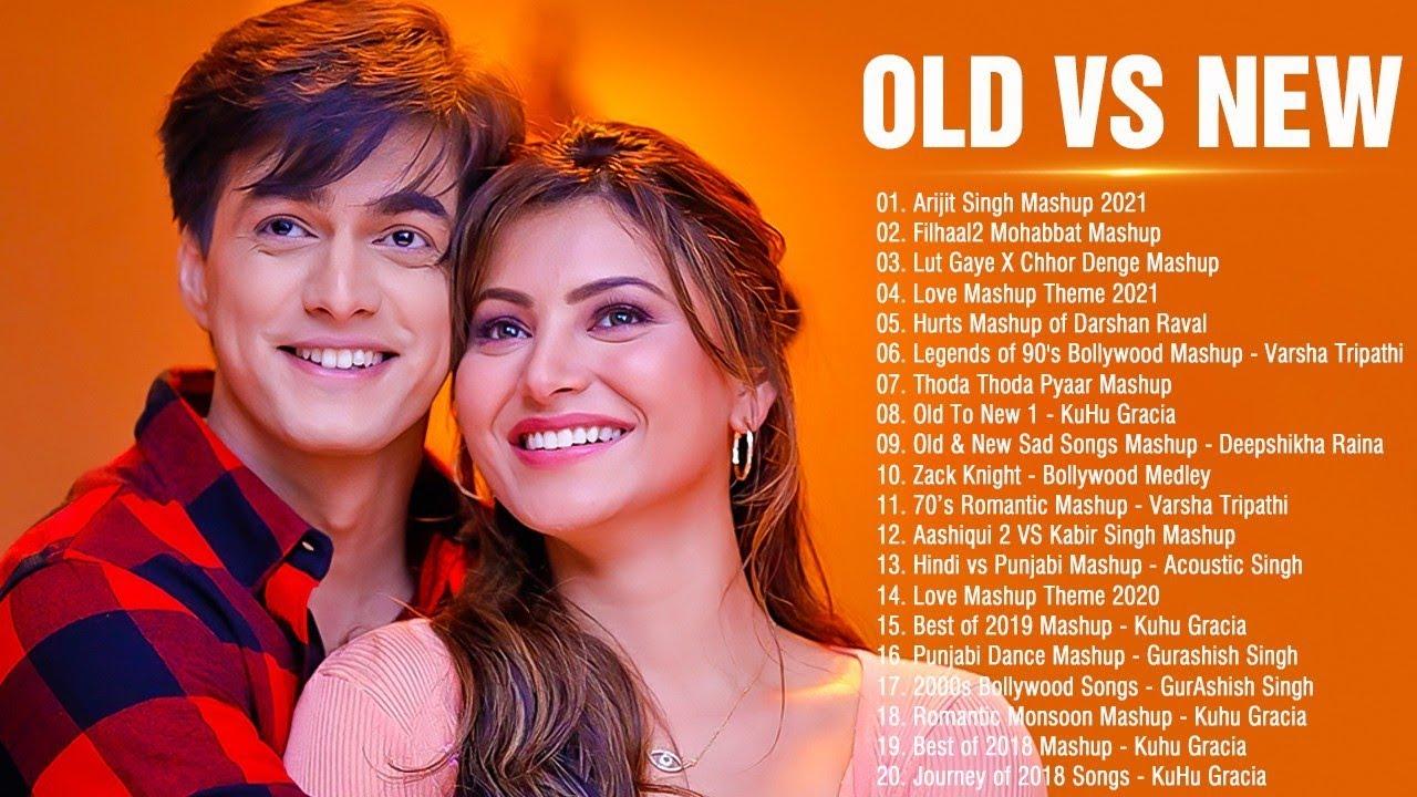 New Hindi Songs 2021   Old VS New Bollywood Mashup Songs   Romantic HINDI Mashup Songs 2021