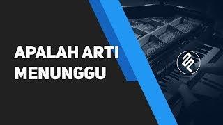 Apalah Arti Menunggu - Raisa (Piano Cover by fxpiano with CHORD TUTORIAL dan LIRIK)