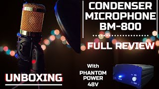 Bm-800 Condenser Microphone UNBOXING AND REVIEW With Phantom Power