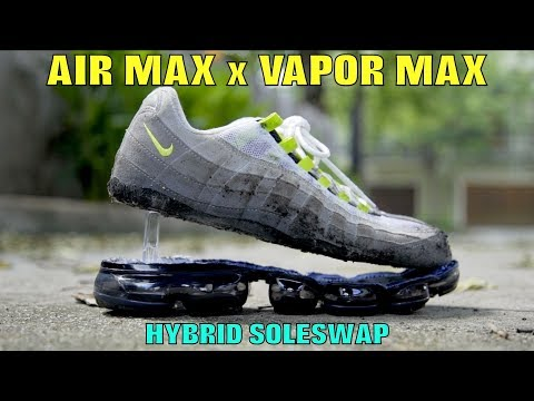 timeless design 2e87f 9e84f AIR MAX  95 x VAPOR MAX HYBRID SOLESWAP!! - YouTube