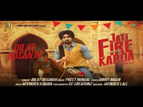 JATT FIRE KARDA || Diljit Dosanjh || Latest Punjabi Songs || Panj-aab Records