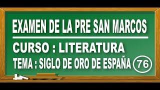 REPASO DE LITERATURA: SIGLO DE ORO DE ESPAÑA - PREGUNTAS VARIADAS - EXAMEN PRE SAN MARCOS DE PERÚ