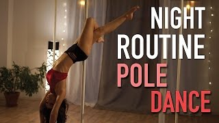 Night Routine : POLE DANCE | GEORGIA HORACKOVA