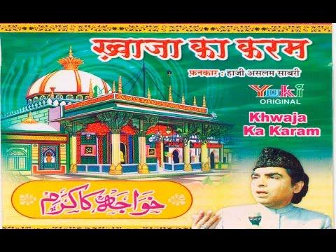 Khwaja Ka Karam   Islamic Qawwali   Singer - Haaji Aslam Sabri