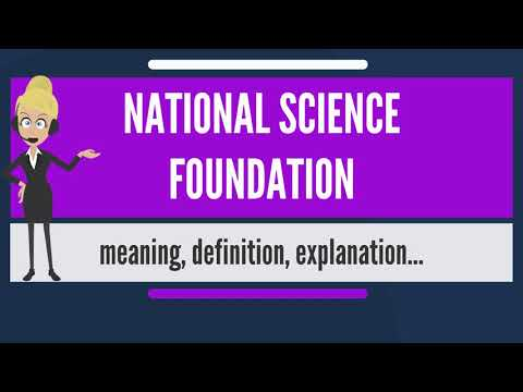 What is NATIONAL SCIENCE FOUNDATION? What does NATIONAL SCIENCE FOUNDATION mean?
