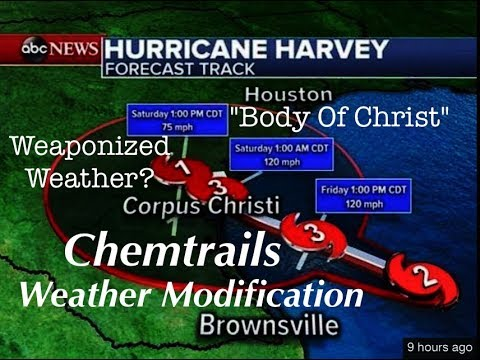 Was Hurricane Harvey Engineered? ChemTrails, Weaponized Weather, and the Message In The Storm