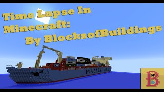 Cargo ship in Minecraft [ Time Lapse] + Download