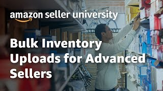 Bulk Inventory Uploads for Advanced Sellers