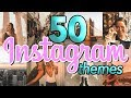 50 Instagram Themes in 5 Minutes!