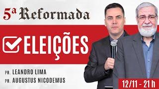 ✅ O CRISTÃO E AS ELEIÇÕES - Augustus Nicodemus e Leandro Lima #5aReformada