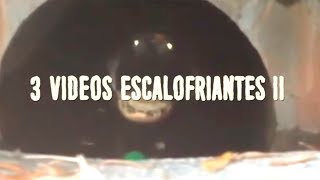 3 videos escalofriantes II