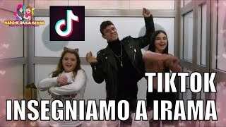 INSEGNIAMO A IRAMA A FARE I TIk Tok  Musically By Marghe Giulia Kawaii
