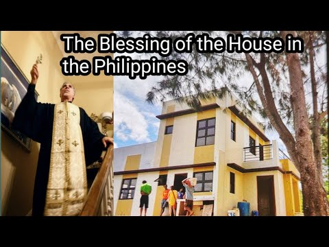 TRADITION IN THE PHILIPPINES & THE BLESSING OF THE HOUSE