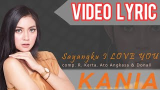 Kania - Sayangku I Love You