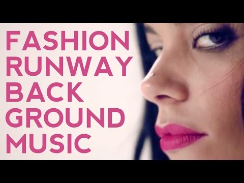 Runway Music | Fashion Show Background...