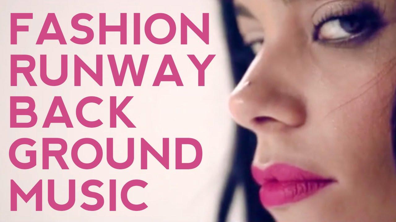 Runway Music Fashion Show Background Music Youtube