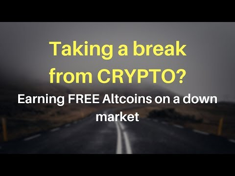 Break from Crypto | FREE altcoins on a down market | New investors lose trust in Crypto